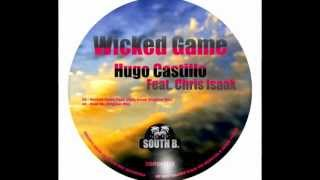 Hugo Castillo Feat. Chris Isaak - Wicked Game (Original Mix)