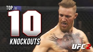 EA Sports UFC 2 Knockouts : TOP 10 KNOCKOUTS! (UFC 2 Gameplay PS4)