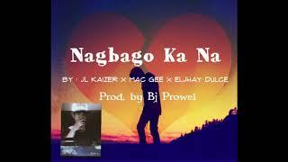 JL Kaizer - Nagbago Ka Na Feat. Mac Gee x Eljhay Dulce ( Prod. By Bj Prowel ) ( Lyrics )
