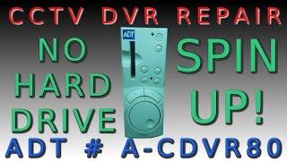 CCTV DRV Repair | ADT # A-CDVR80 | No Harddrive Spin SU PYROW #02