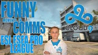 CS:GO - Cloud 9 Funny Moments in Comms (ESL ESEA 2015)