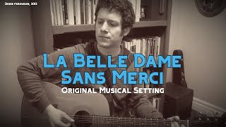 La Belle Dame Sans Merci (original setting of the Keats poem)