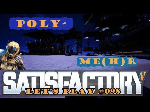 Satisfactory Let's Play 098 - Deutsch - Poly-Mehr - Auf zur 2ten Runde