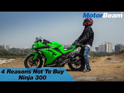Top 4 Reasons Not To Buy Kawasaki Ninja 300 | MotorBeam