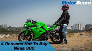 Top 4 Reasons Not To Buy Kawasaki Ninja 300 | MotorBeam
