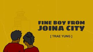 Trae Yung - JOINA CITY BOY ft LeVikk, Sean Munya & McKnife (New York City Girl - Fireboy DML Cover)