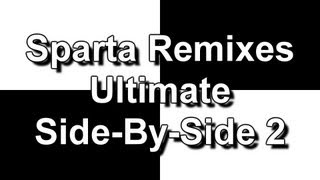 Sparta Remixes Ultimate Side-By-Side 2
