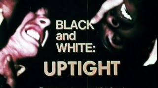 Black And White: Uptight (1969)   White Fragility Documentary Hosted By Robert Culp