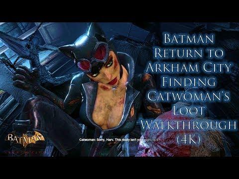 Batman Return To Arkham City 'Finding Catwoman's Loot' Walkthrough (4K)