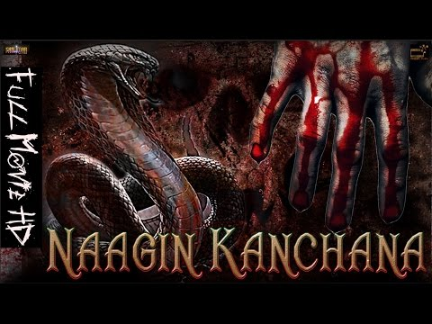 Naagin Kanchana (2017) | Full Movie In...