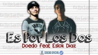 Doedo - Es Por Los Dos (Ft Eslok Diaz) Letra