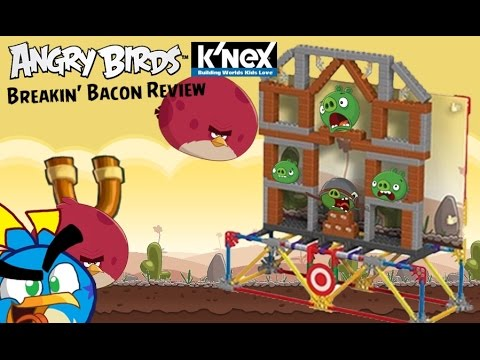 Angry Birds K'nex Breakin' Bacon Review