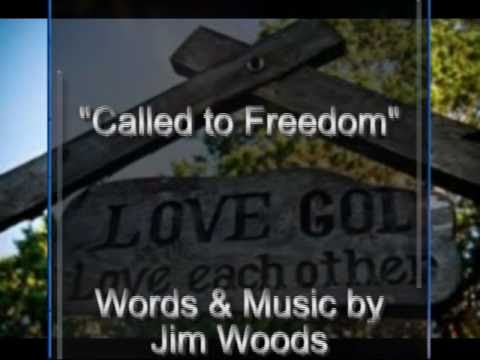 Called to Freedom - Words & Music by Jim Woods