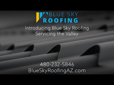 Introducing Blue Sky Roofing Serving the Valley
