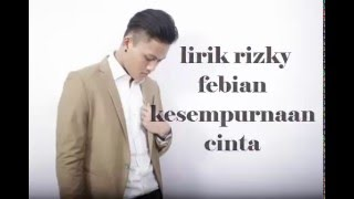 Video Rizky Febian - Kesempurnaan Cinta Lirik (HD QUALITY) download MP3, 3GP, MP4, WEBM, AVI, FLV Desember 2017