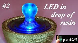 LED in Drop of Resin #2/LED w Kropli Żywicy #2