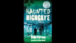 A Walk Around Haunted Highgate with Della Farrant & Paul Adams
