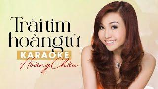 KARAOKE TRÁI TIM HOÀNG TỬ - HOÀNG CHÂU