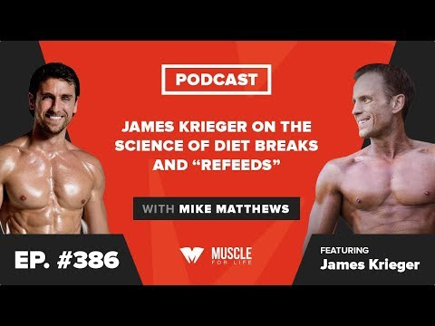 """James Krieger on the Science of Diet Breaks and """"Refeeds"""""""