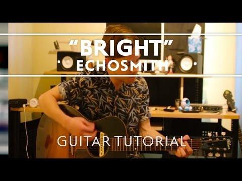 Echosmith - Bright Guitar Tutorial [Extra]