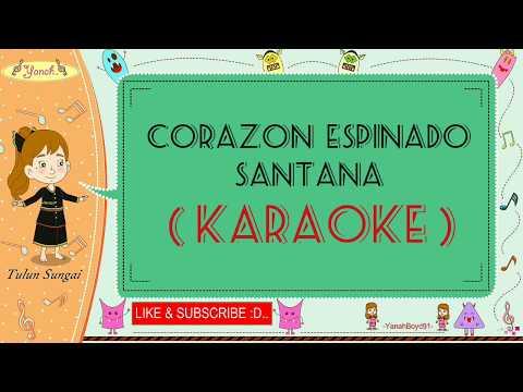 Corazon Espinado - Santana (Karaoke)🎙️💕
