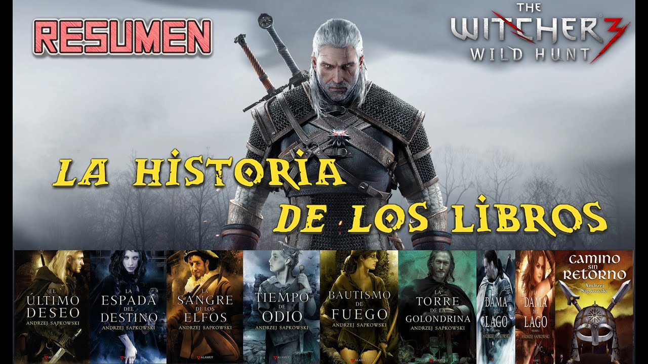 Libros De The Witcher Resumen De Los Libros De The Witcher ( Historia Libros