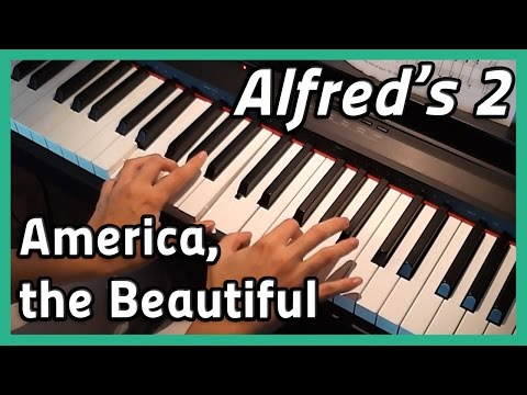 ♪ America, the Beautiful ♪ | Piano | Alfred's 2