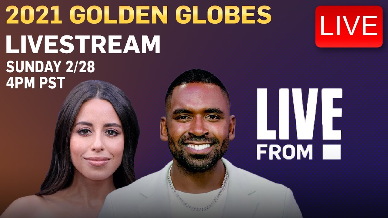 Live From E! Stream: 2021 Golden Globes News