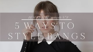 5 Ways to Style Bangs | Episode No. 8