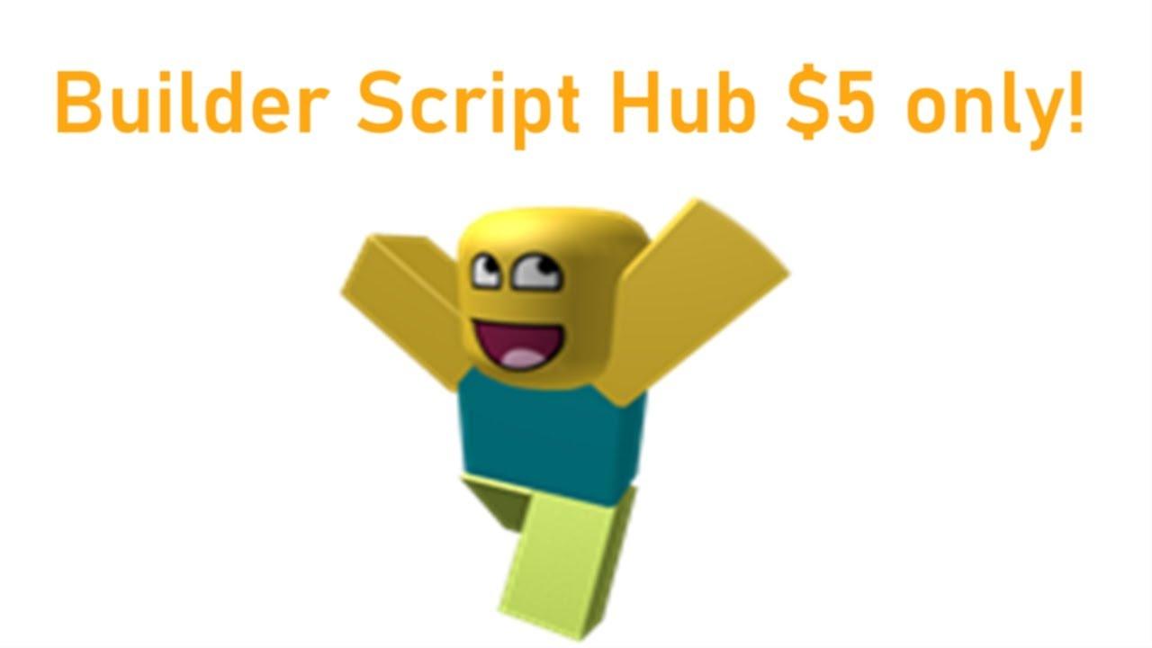 Builder Script Hub PAID ($5) | ROBLOX EXPLOITING