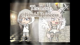 The Lost Hybrid Princess || Gacha Life Mini Movie