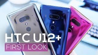 HTC U12+ (U12 Plus) first look