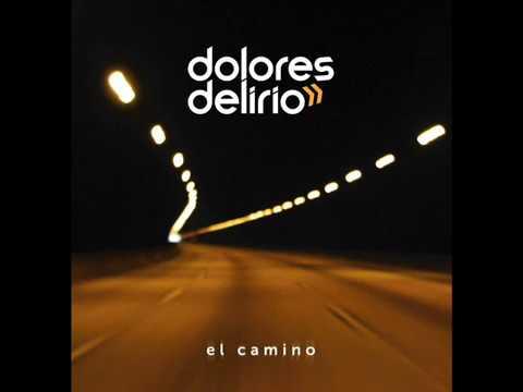 Dolores Delirio - El Camino (EP Completo)