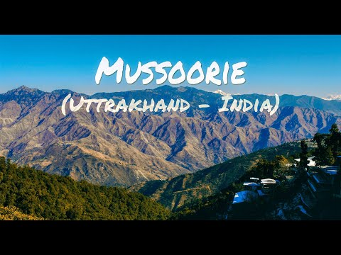 #1 Mussoorie (Uttrakhand - India)