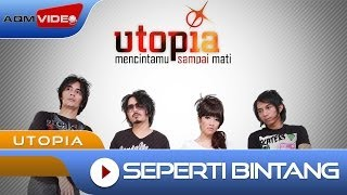 Utopia - Seperti Bintang | Official Video