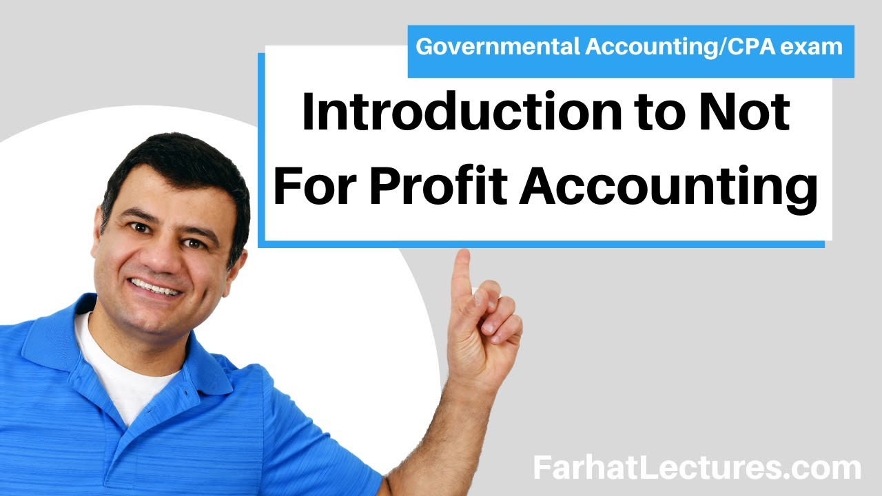 Introduction to Not For Profit Accounting | Statement of Financial Postilion | CPA exam FAR