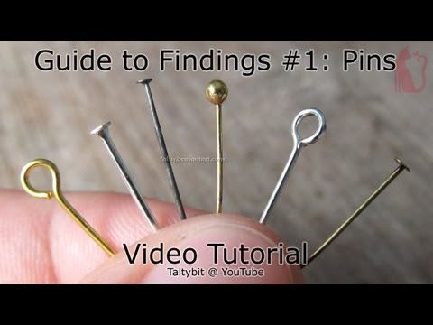 How to use eyepins, headpins, ballpins (Talty's Guide to Findings #1)