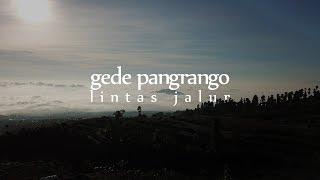 Gunung Gede Pangrango Lintas Jalur Putri - Cibodas (Fiersa Besari Inspired)