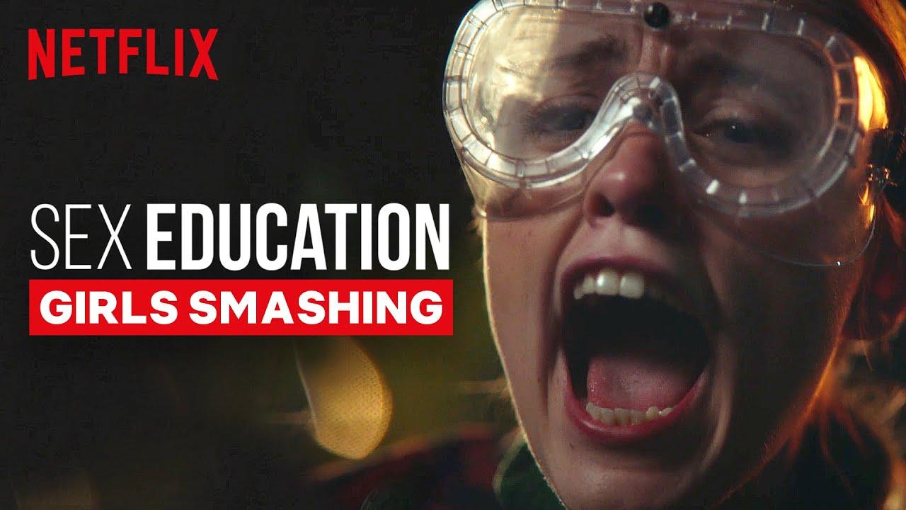 Sex Education   The Girls Smashing Things   Netflix