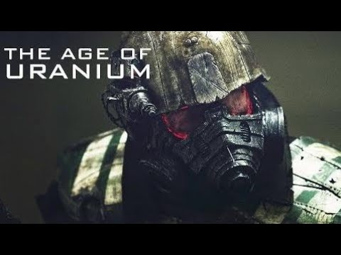 The Age of Uranium - Documentary 2017 Full HD