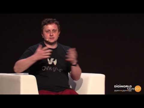 DigiWorld Future Paris 2017 -  Octave Klaba, OVH - interviewé par Thierry Keller, Usbek & Rica