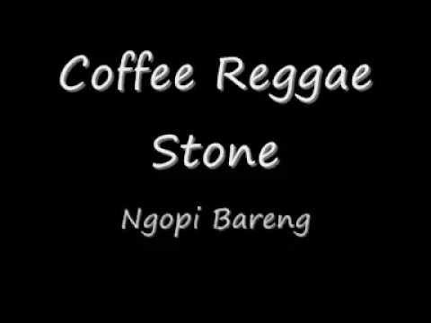 Coffee Reggae Stone Ngopi Bareng Lirik