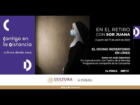 En el retiro con Sor Juana | El divino repertorio en linea - Amor es más laberinto