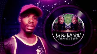 Latest RnB Music 'Let Me Tell You' by Jonathan Scott