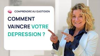 Comment VAINCRE votre dépression !