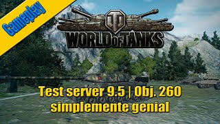 Gameplay | World of Tanks Español | Test server 9.5 | Obj. 260