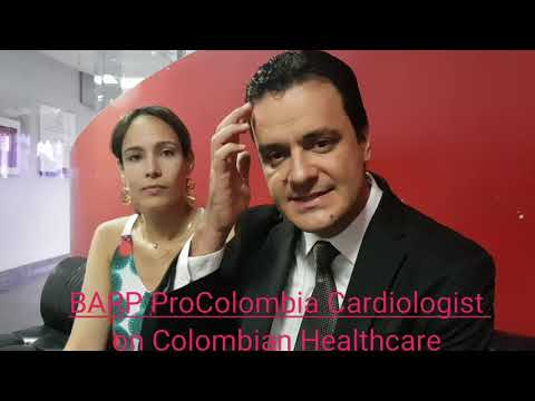BARP ProColombia Cardiologist Gomez On Why Colombian Healthcare Is Better
