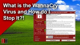 What is the WannaCry Virus and How to Stay Protected