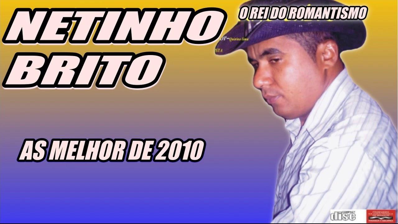 AS MELHOR DE 2010 NETINHO BRITO O REI DO ROMANTISMO