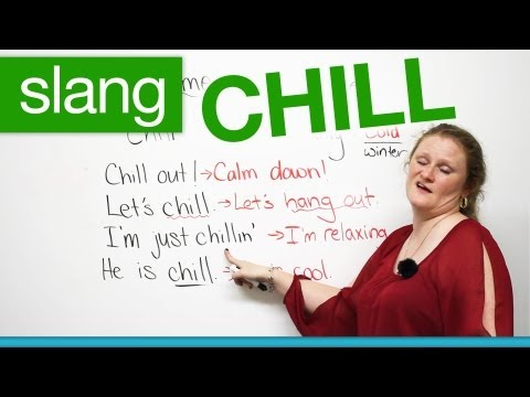 """Slang in English - CHILL - """"chill out"""", """"let's chill""""..."""